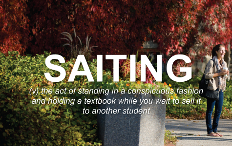 Saiting: the act of standing in a conspicuous fashion and holding a textbook while you wait to sell to another student.