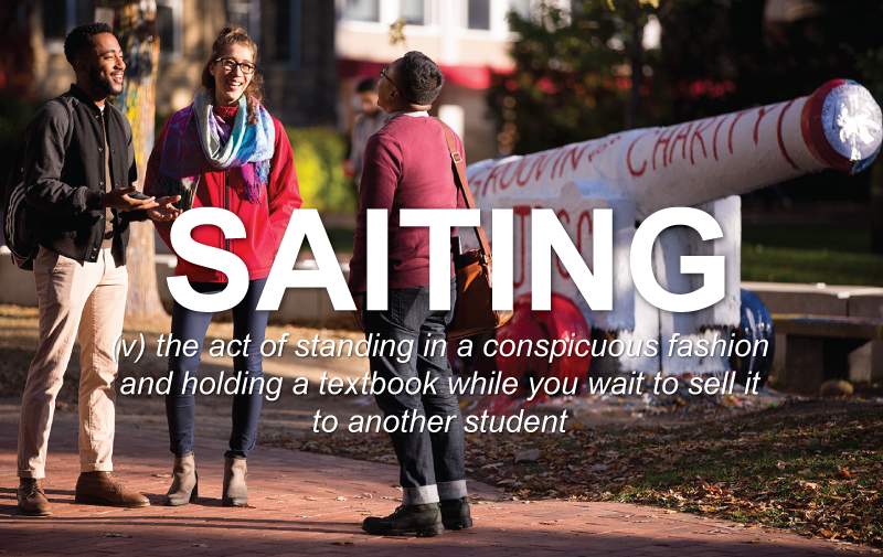Saiting: the act of standing in a conspicuous fashion and holding a textbook while you wait to see it to another student.