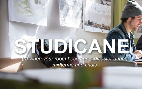 Studicane: when your room becomes a disaster during midterms and finals.