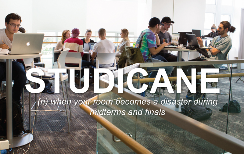 Studicane: when you room becomes a disaster during midterms and finals.